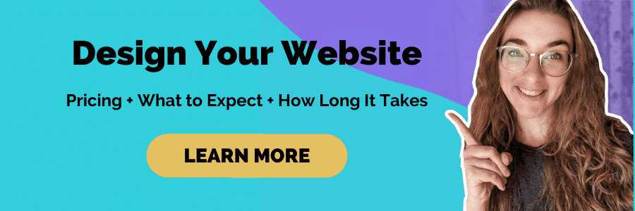 Design Your Website. Pricing, What to Expect, How Long It Takes, Learn More