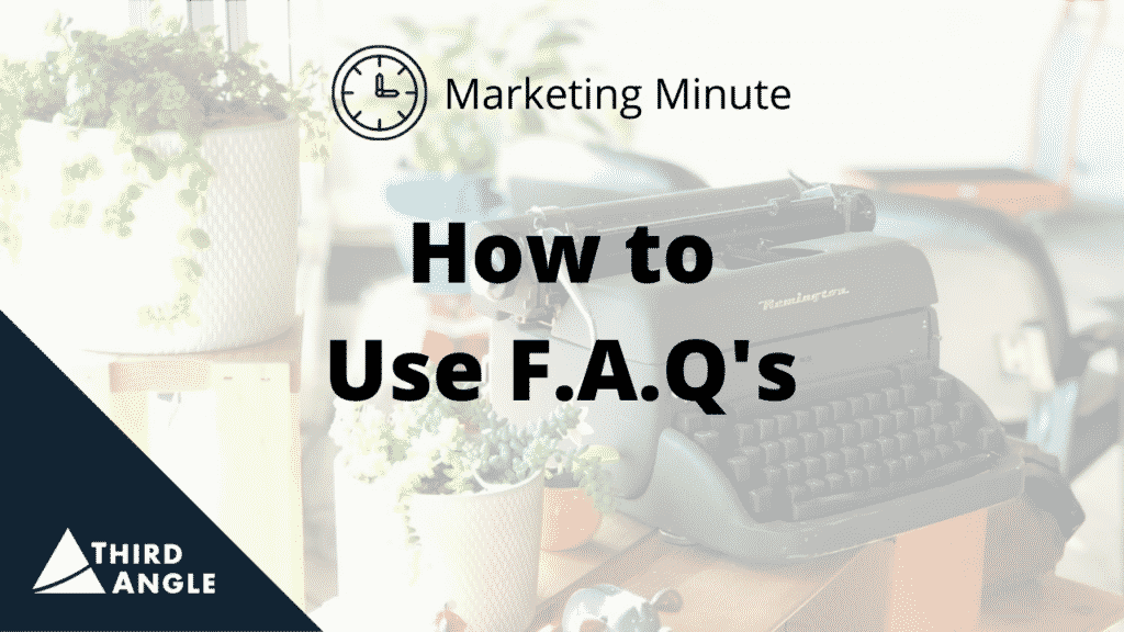 Marketing Minute: How to Use FAQs - Thumbnail