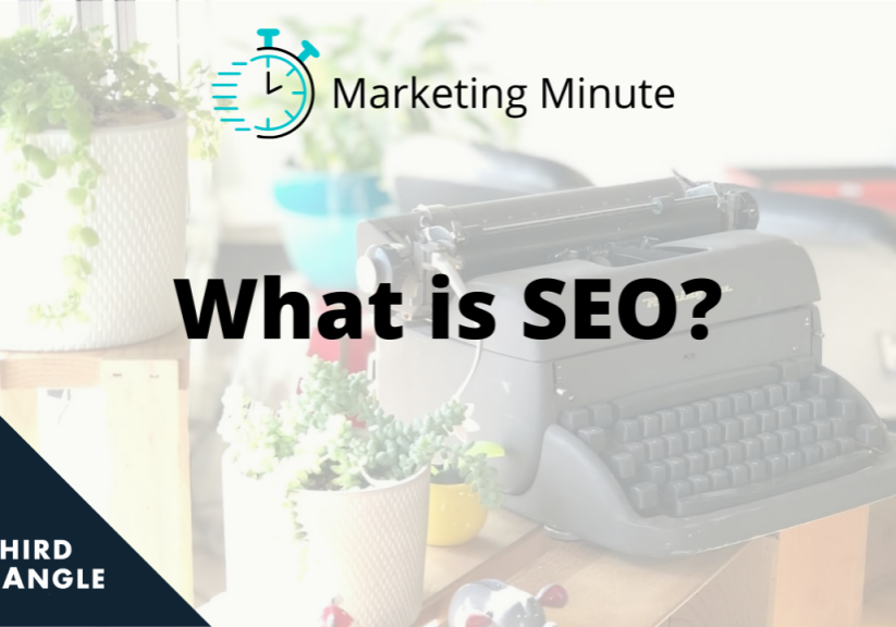 Marketing Minute: What is SEO?